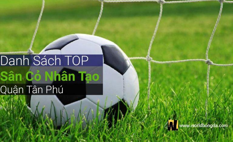 TOP sân cỏ nhân tạo Quận Tân Phú
