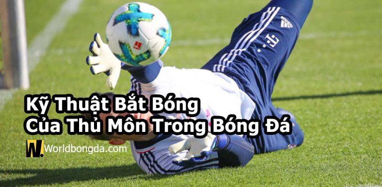Kỹ thuật bắt bóng của thủ môn