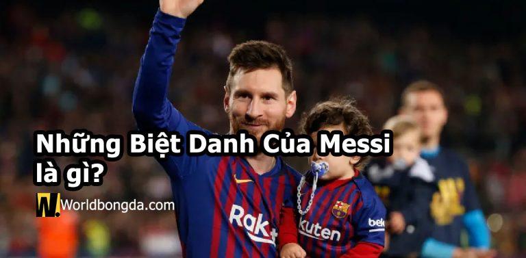 Những biệt danh của Messi là gì?
